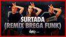 Surtada (Remix Brega funk) - Dadá Boladão, Tati Zaqui feat OIK | FitDance SWAG