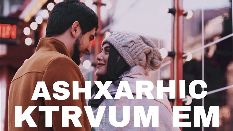 Gevorg Mkrtchyan Ashxarhic Ktrvum Em New Official Video Premiere 2019