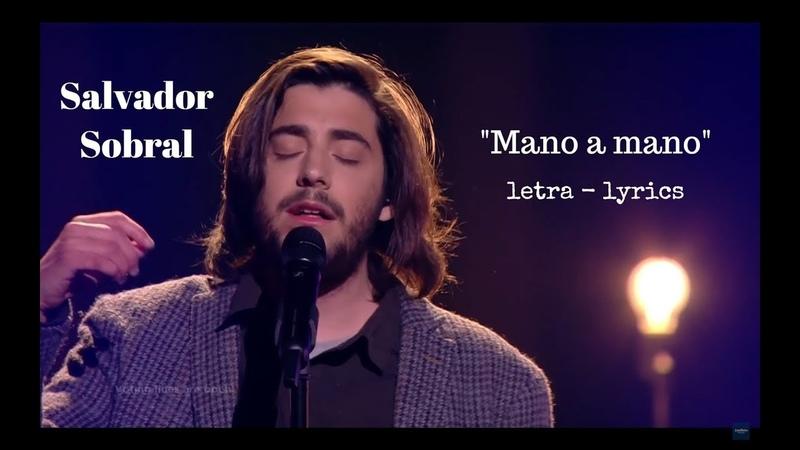 Salvador Sobral Mano a mano lyrics translation Eurovision 2018