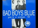 Bad Boys Blue - You're A Woman (Extended Rap Remix, 1998)