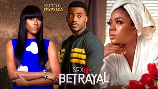 SEX OF BETRAYAL - LATEST 2019 NOLLYWOOD MOVIES | LATEST NIGERIAN MOVIES 2019