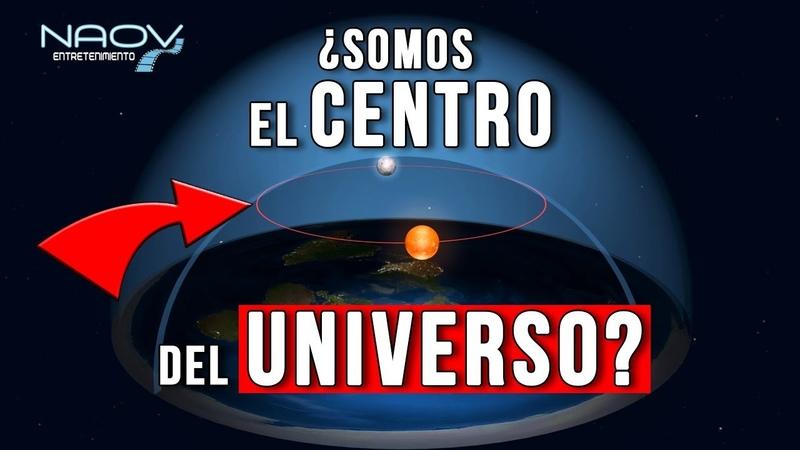 ¡La Tierra es Plana ¿Somos el Centro del Universo