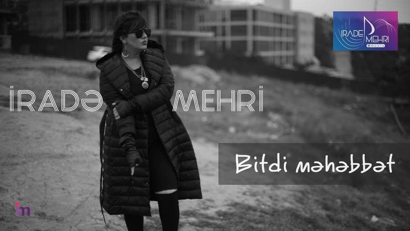 Irade Mehri - Bitdi mehebbet 2019 (Official Audio)
