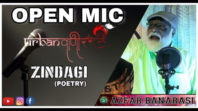 Open Mic Urban Vaani Zindagi Poetry By Azfar Banarasi
