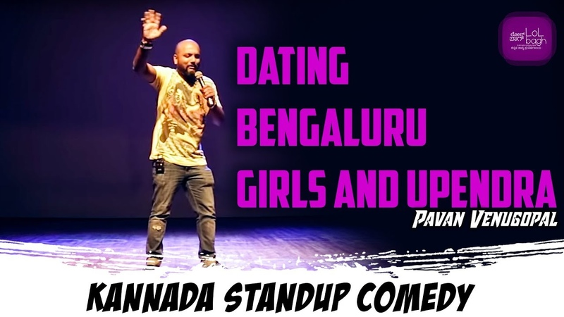 Dating Bengaluru Girls and Upendra Pavan Venugopal Kannada stand up comedy lolbagh
