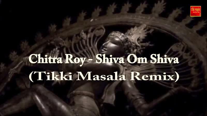 ॐॐॐ Shiva Om Shiva (Tikki Masala Remix) Masala Records ॐॐॐ