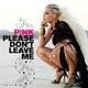 P!nk - Please Don't Leave Me