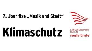 """Live bei ALEX: Jour Fixe """"Musik und Stadt"""" - Klimaschutz"""