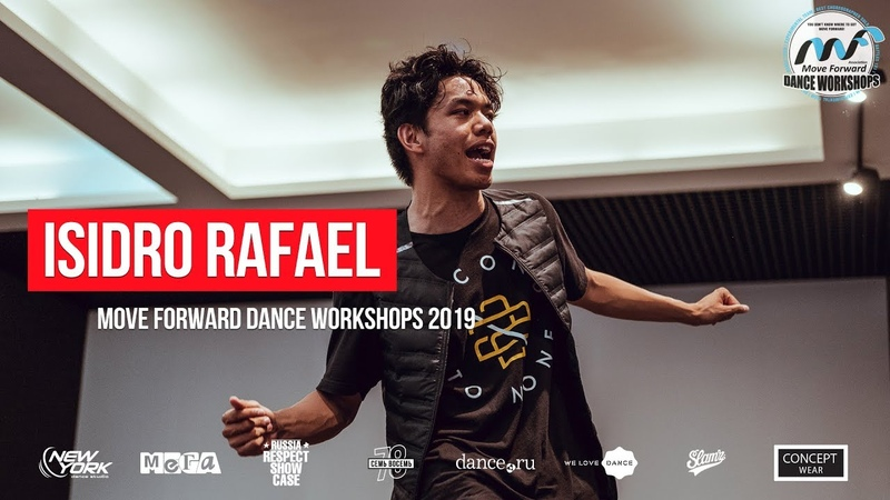 ISIDRO RAFAEL | MOVE FORWARD DANCE WORKSHOPS 2019 [OFFICIAL 4K]