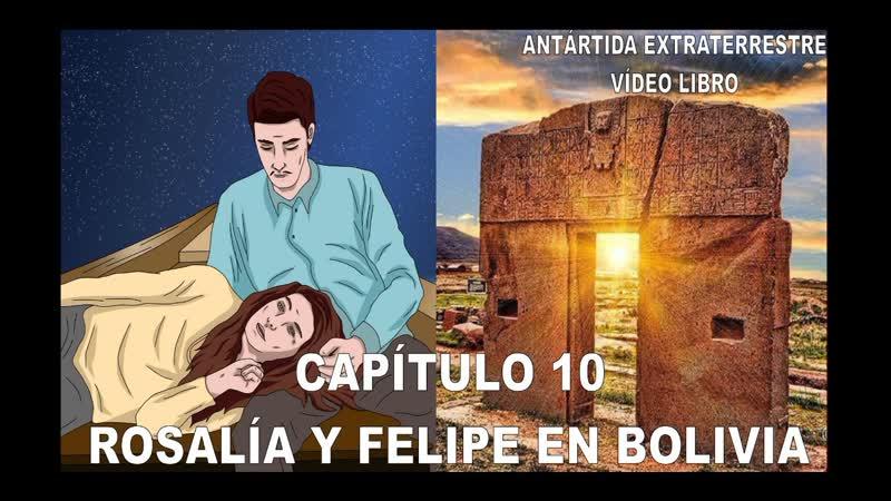 CAPÍTULO 10 ROSALÍA Y FELIPE EN BOLIVIA
