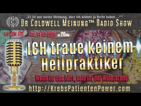 Dr Coldwell Meinung™ Radio Show vom 14 07 2019 ICH traue keinem Heilpraktiker