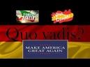 Viva Espania - Forza Italia - Make America great again - Deutschland Quo vadis ?