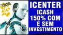 【PACOTES ICASH DA ICENTER】☛Sem investimento ganhe até 150% | Decisão mais importante | tokens