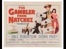 Игрок из Натчеза 1954, США Дебра Пейджит, приключения, детектив, мелодрама