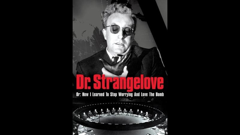 Доктор Стрейнджлав или Как я перестал бояться и полюбил бомбу