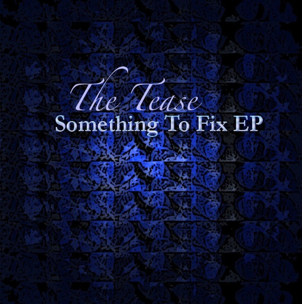 The Tease album Something To Fix EP