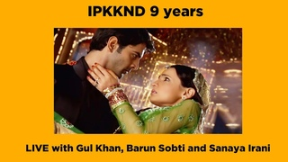 IPKKND 9 years | Gul Khan LIVE with Barun Sobti and Sanaya Irani