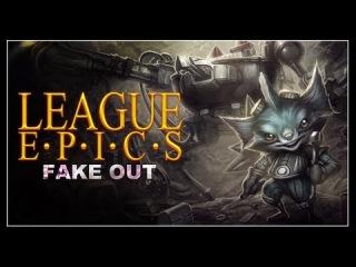 League Epics - Fake Out