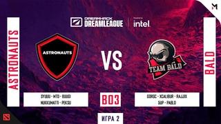 Astronauts vs Bald (Игра 2) BO3   DreamLeague Season 15 DPC   CQ