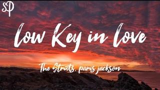 The Struts, paris jackson - Low Key in Love (Lyrics)