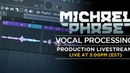 Vocal Processing My Collab With Kutski | Live Production | Michael Phase