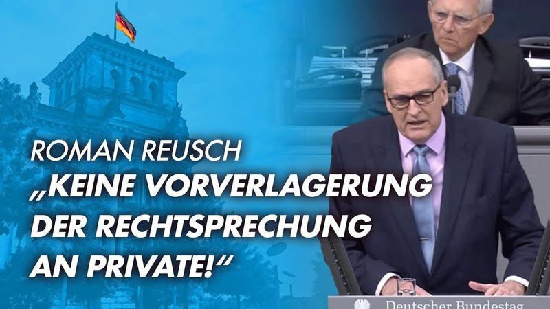 Reusch: Keine Vorverlagerung der Rechtsprechung an Private! AfD Fraktion im Bundestag