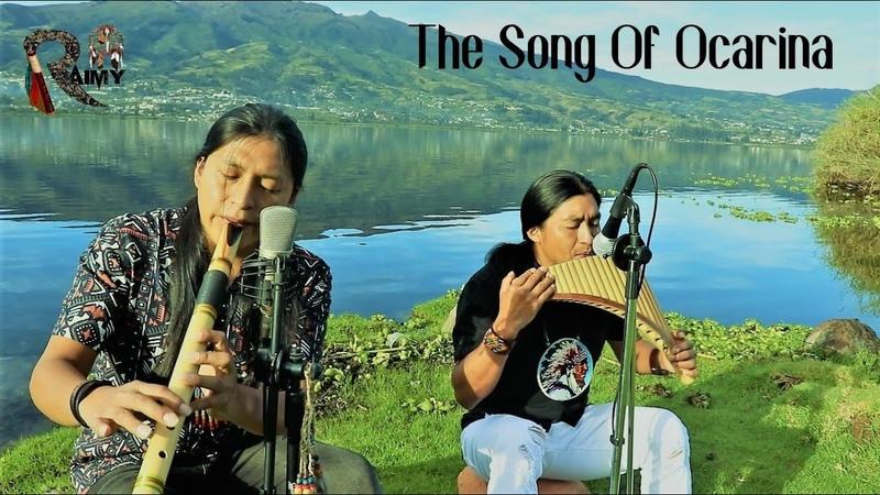 The Song Of The Ocarina Raimy Salazar Carlos Salazar Panflute And Quenacho