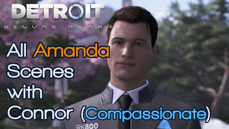 Detroit Become Human: All Amanda Scenes with Connor (Compassionate)
