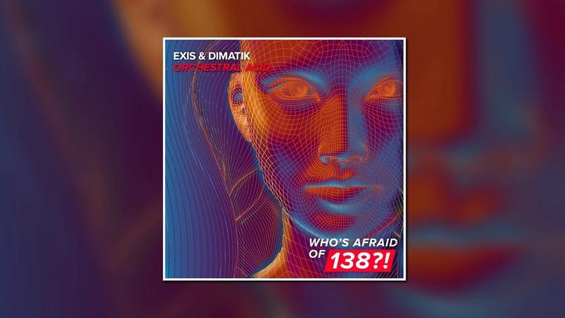 Exis Dimatik - Orchestral Acid (Extended Mix) [WHOS AFRAID OF 138!]