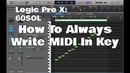 Logic Pro X - 60SOL - How To Always Write MIDI In Key