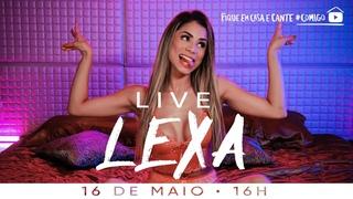 LIVE LEXA | #FiqueEmCasa e Cante #Comigo