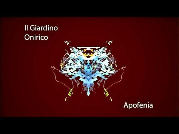 Il Giardino Onirico Apofenia 2019 Crossover Prog Full Album