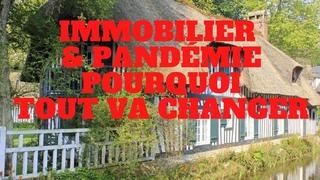 Pandémie et immobilier pourquoi tout va changer!