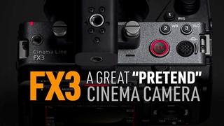 "FX3: SONY's GREAT ""PRETEND"" Cinema Camera"